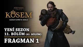 Muhteşem Yüzyıl: Kösem | Yeni Sezon - 11.Bölüm (41.Bölüm) | Fragman 1