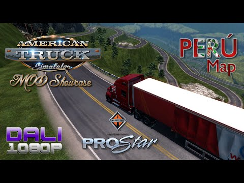 ATS Mods Showcase International ProStar & Peru Map Mod 1080p 60fps