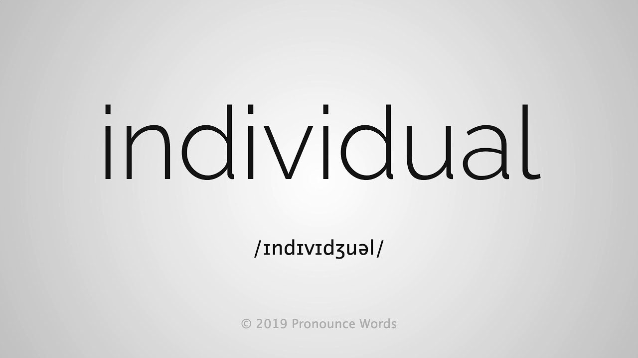 How To Pronounce Individual