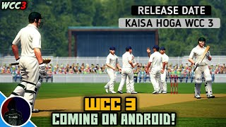 WHAT IS WCC 3 | COMING ON ANDROID | RELEASE DATE | KAISA HOGA WCC 3 MUST WATCH