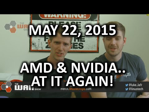 The WAN Show - Video Cards & Witcher 3 - SO MUCH DRAMA!! - May 22, 2015