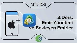 GCM MT5 iOS VİOP (Mobil) - 3.Ders: Emir Yönetimi ve Bekleyen Emirler