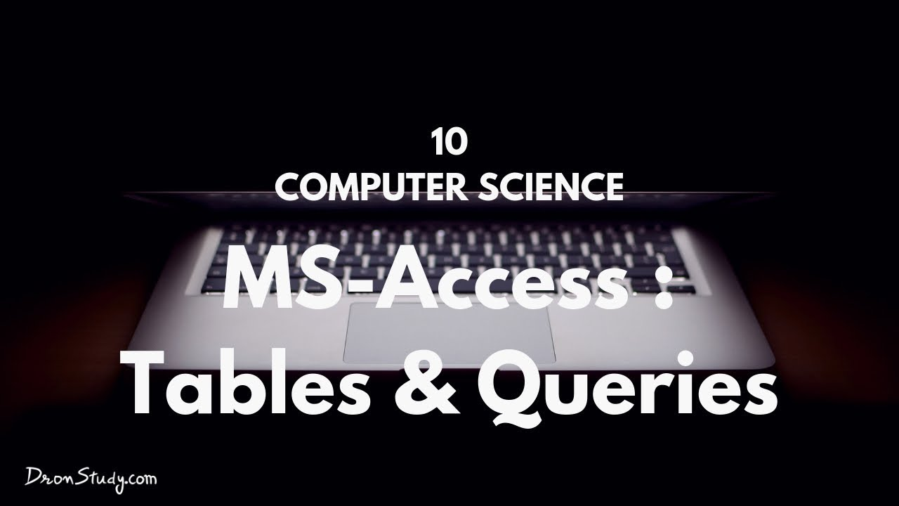 Tables and Queries in MS Access | Class 10 X | Computer Science