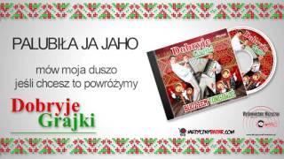 DOBRYJE GRAJKI - PALUBIŁA JA JAHO /Audio/ 2016