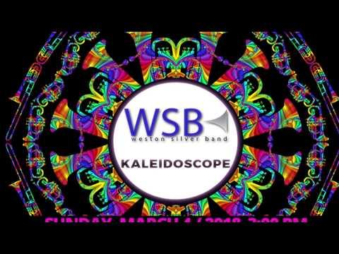 Kaleidoscope - Weston Silver Band in concert March 4, 2018