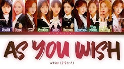 WJSN As You Wish Lyrics (우주소녀 이루리 가사) [Color Coded Lyrics/Han/Rom/Eng]
