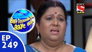 Badi Door Se Aaye Hain - बड़ी दूर से आये है - Episode 249 - 22th May, 2015