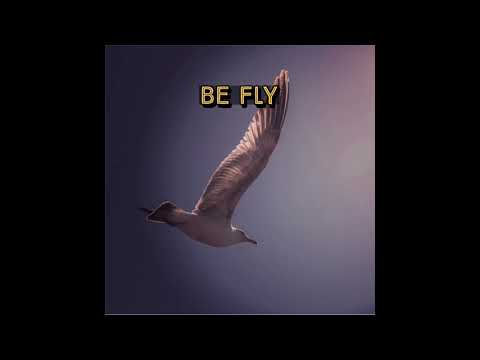 Be Fly - 2018 Trap Rap Type Beat