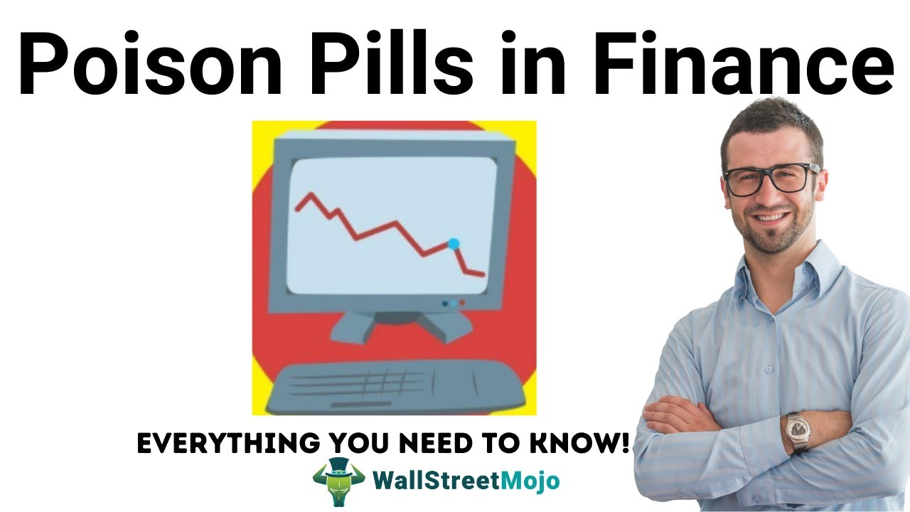 Poison Pills in Finance | Example | Types | Reasons