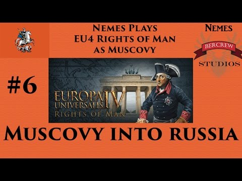 Muscovy Into Russia - EU4 Rights of Man Episode 6 [Europa Universalis IV]  