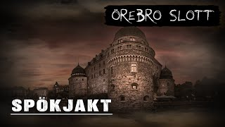 Ghosthunt | Örebro castle