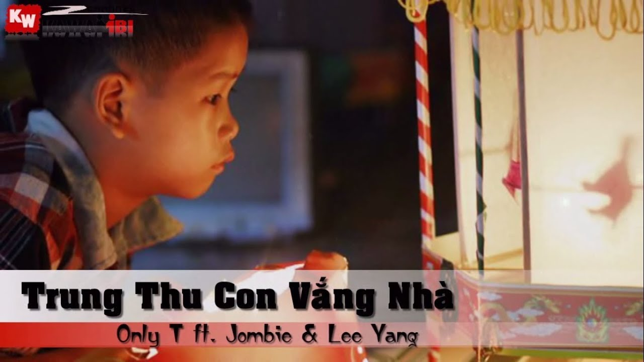 Trung Thu Con Vắng Nhà - Only T ft. Jombie & Lee Yang [ Video Lyrics ]
