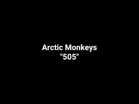 "Arctic Monkeys ""505"" (Karaoke)"