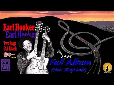 Earl Hooker - Full Album ''Two Bugs And A Roach'' [Non Stop Mix] (Kostas A~171)