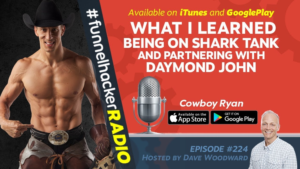 What I Learned Being On Shark Tank and Partnering with Daymond John - Cowboy Ryan - FHR #224