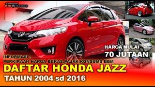 Honda Jazz Tahun 2004 2016 Daftar Harga Pajak Konsumsi Bbm Mobil Bekas Youtube