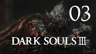 Dark Souls 3 - Playthrough Part 3: High Wall of Lothric