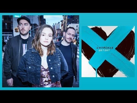 CHVRCHES  Get Out   Instrumental Song