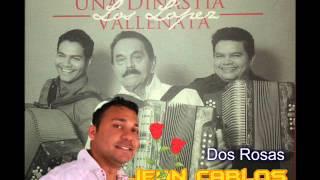 Dos Rosas  / Jean Carlos Centeno y La Dinastia Lopez