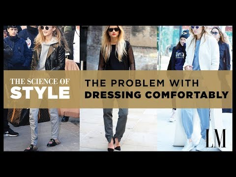 The Problem with Dressing Comfortably | The Science of Style
