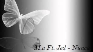 M.a Ft. Jed - Nunca Pensarias