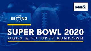 Super Bowl 2020 Odds & Futures Rundown | Best Picks & Predictions From Vegas NFL Betting Experts