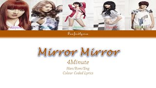4Minute(포미닛) - Mirror Mirror(거울아 거울아) Colour Coded Lyrics (H…