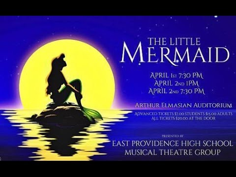 East Providence High School Presents: The Little Mermaid (Spring 2016)