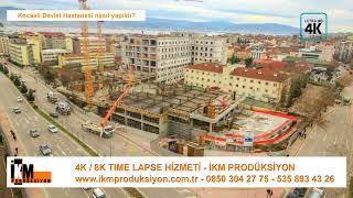 Kocaeli Devlet Hastanesi nasıl yapıldı? - 4K Time lapse - İKM Prodüksiyon