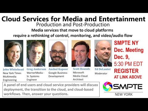 Cloud Services for Media and Entertainment: Production and Post-Production SMPTE NY Dec 9, 2020