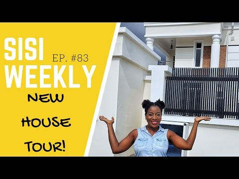 "LIFE IN LAGOS : SISI WEEKLY #83 ""NEW HOUSE TOUR!"""