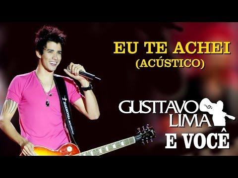 Gusttavo Lima - Eu Te Achei - [DVD...