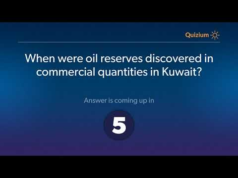 When were oil reserves discovered in commercial quantities in Kuwait?   Kuwait Quiz