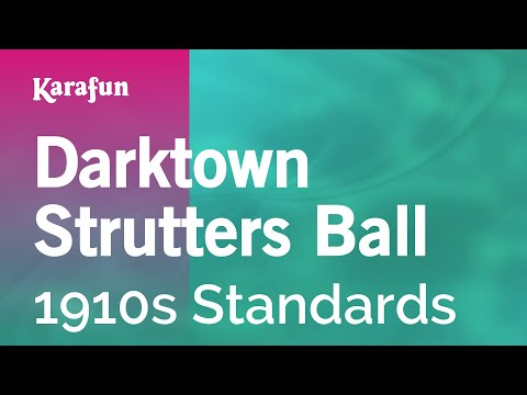Karaoke Darktown Strutters Ball - 1910s Standards *
