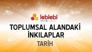 TARİH / TOPLUMSAL ALANDAKİ İNKILAPLAR