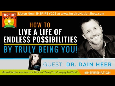 ★ How to Live a Life of Endless Possibilities! | Dain Heer | Being You, Changing the World