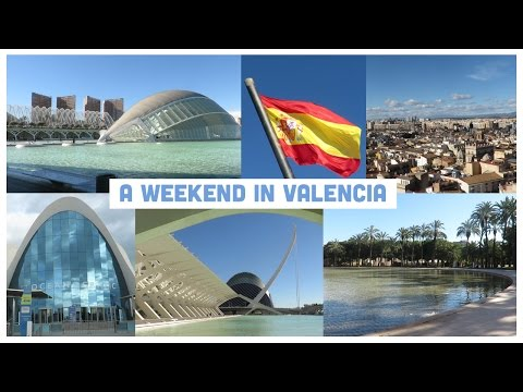 A weekend trip to Valencia, Spain