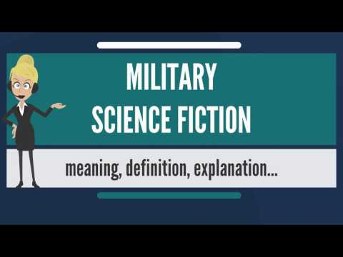 What is MILITARY SCIENCE FICTION? What does MILITARY SCIENCE FICTION mean?