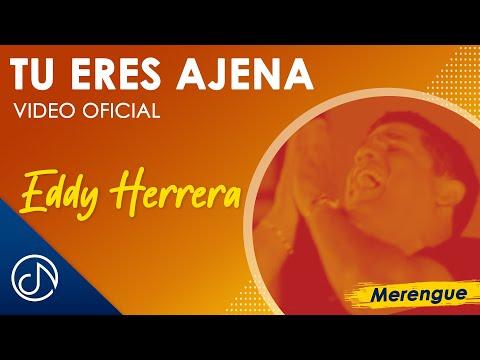 Tu Eres Ajena - Eddy Herrera