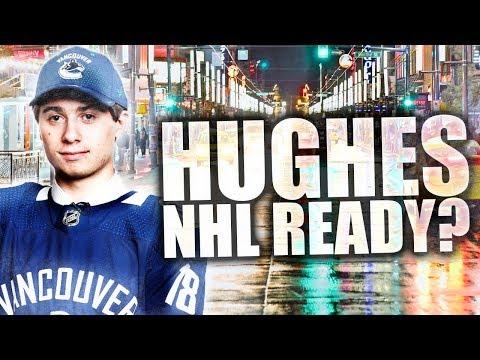 Is Quinn Hughes NHL Ready? Vancouver Canucks Prospect Discussion / Quinn Hughes Makes The Team?