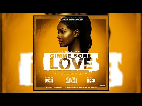 Sd Ft Jizzle - Gimmi Some Love (Official Audio) 2018