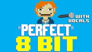 Perfect w/Vocals by JB Flex [8 Bit Tribute to Ed Sheeran] - 8 Bit Universe
