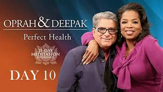Day 10 | 21-DAY of Perfect Health OPRAH & DEEPAK MEDITATION CHALLENGE