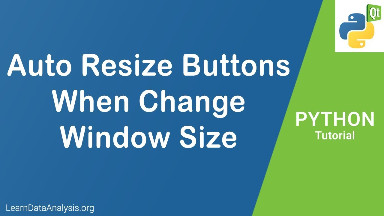 How to Automatically Resize Buttons When Change Window Size | Python PyQt5  Tutorial