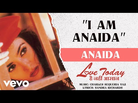 I Am Anaida - Love Today Hai Nahin Asaan | Anaida | Official Hindi Pop Song