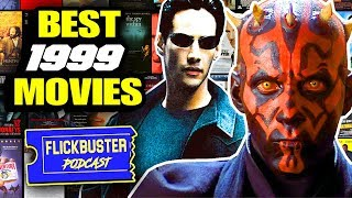 Was 1999 the Best Year Ever for Movies? FLICKBUSTER Podcast