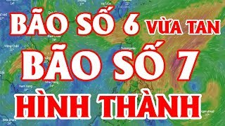 NÓNG: Bão Số 7 Hình Thành Khi Bão Số 6 Vừa Tan   Dự Báo Thời Tiết Sớm Nhất