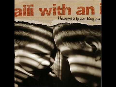 Alli With an I - I Learned It by Watching You (Full Album)