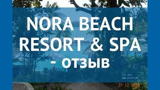 NORA BEACH RESORT & SPA 4* Таиланд Самуи отзывы – отель НОРА БИЧ РЕЗОРТ ЭНД СПА 4 Самуи отзывы видео