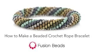 Learn How to Make a Beaded Crochet Rope Bracelet by Fusion Beads